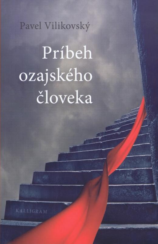 Kniha: Príbeh ozajského človeka - Vilikovský Pavel