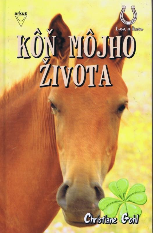 Kniha: Kôň môjho života (séria Lea a kone) - Christiane Gohl