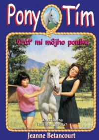 Vráť mi môjho poníka (Pony Tím 4)
