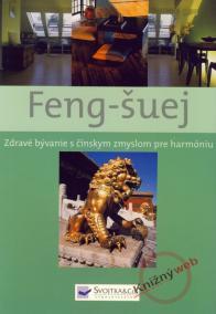 Feng-šuej - Zdravé bývanie s čínskym zmyslom pre harmóniu