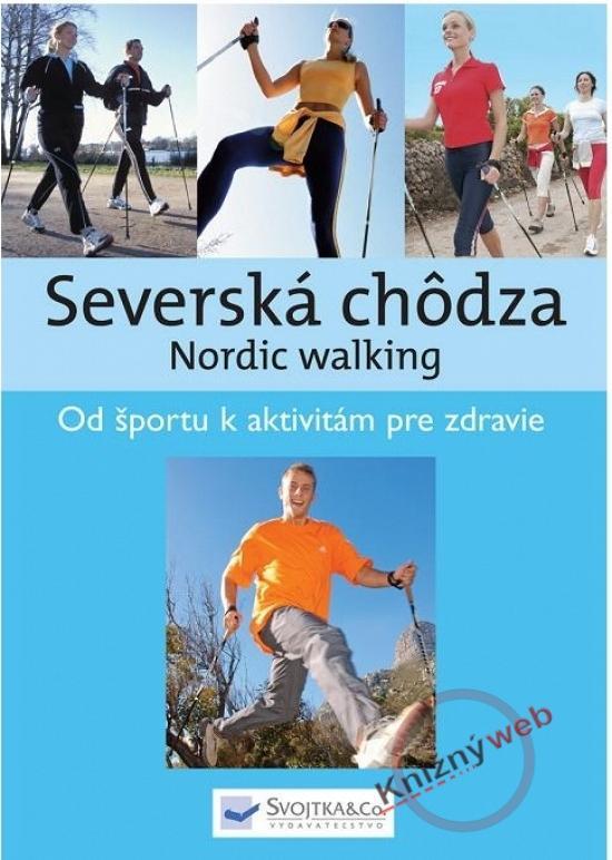 Kniha: Severská chôdza - Nordic walkingkolektív autorov