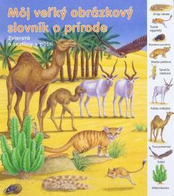 Zvieratká a rastliny v púšti - Môj veľký obrázkový slovník
