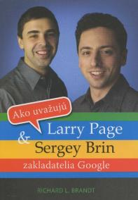 Ako uvažujú Larry Page a Sergey Brin