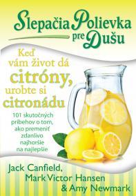Slepačia polievka pre dušu: Keď vám život dá citróny, urobte si citronádu