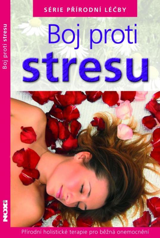 Boj proti stresu - Série přírodní léčby