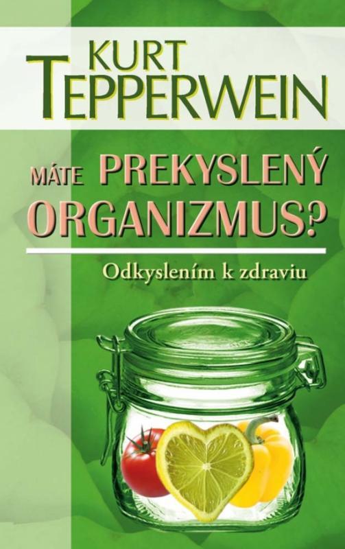Máte prekyslený organizmus?