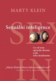 Sexuální inteligence - Co od sexu opravdu chceme a jak toho dosáhneme