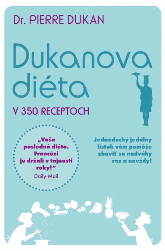 Dukanova diéta v 350 receptoch