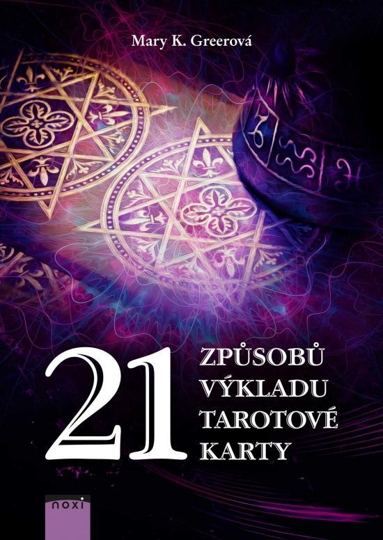 Tarotové karty - 21 způsobů výkladu tarotové karty