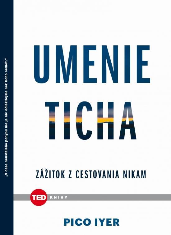Kniha: Umenie ticha - Iyer Pico