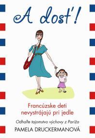 A dosť! Francúzske deti nevystrájajú pri jedle