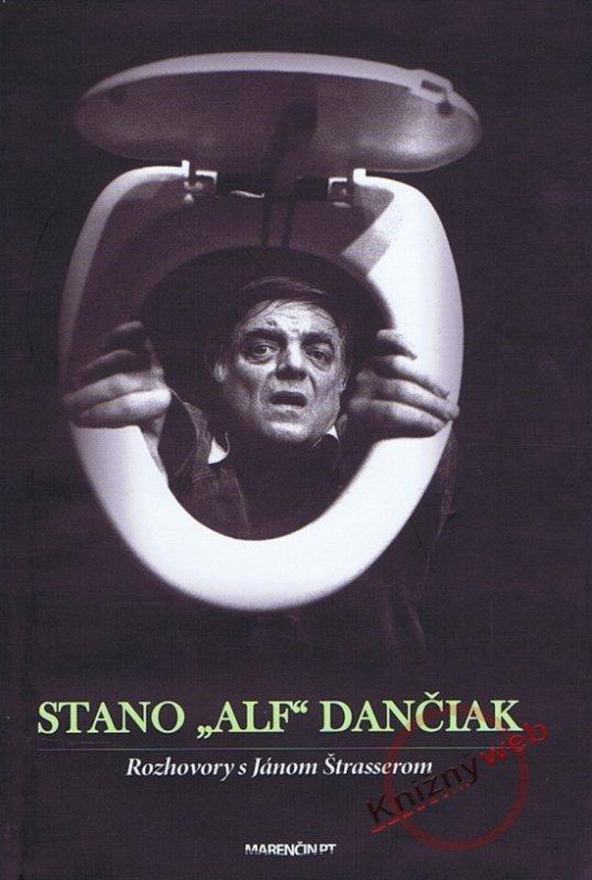 """Stano """" Alf """" Dančiak - rozhovory s Jánom Štrasserom"""