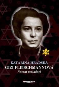 Gizi Fleischmannová - Návrat nežiaduci