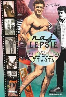 Kniha: Najlepšie z môjho života - Juraj Šebo