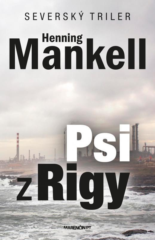 Kniha: Psi z Rigy - Henning Mankell