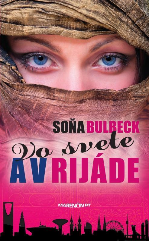 Kniha: Vo svete a v Rijáde - Soňa Bulbeck