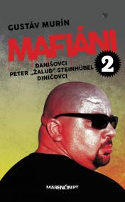 "Mafiáni 2: Danišovci, Peter ,,Žaluď"" Steinhübel – Diničovci"