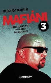 Mafiáni 3: Borženský, Kolárik, Okoličány