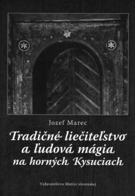 Tradičné liečiteľstvo a ľudová mágia na Horných Kysuciach