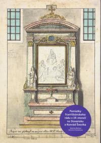Pamiatky františkánskeho rádu v 19. storočí na Slovensku a Konrád Švestka