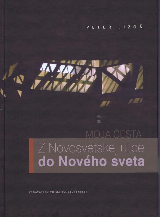 Moja cesta : Z Novosvetskej ulice do Nového sveta