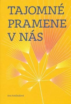 Kniha: Tajomné pramene v nás - Eva Fordinálová
