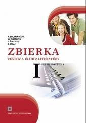 Kniha: Zbierka textov a úloh z literatúry  pre stredné školy 1 - Alena Polakovičová