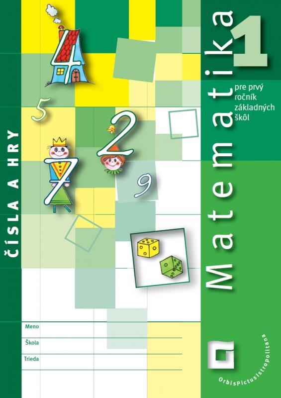 Kniha: Matematika 1 - pre prvý ročník základných škôl - Čísla a hry - Pavol Černek