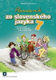 Pomocník zo slovenského jazyka 7 pre 7. ročník ZŠ a 2. ročník GOŠ