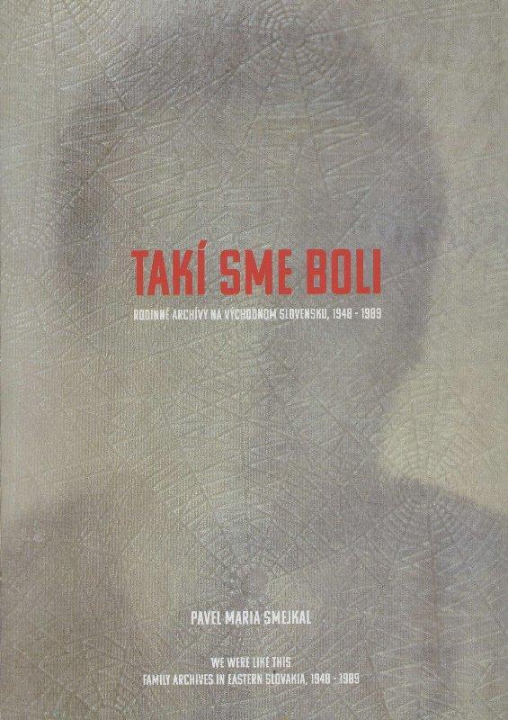 Kniha: Takí sme boli - Pavel Maria Smejkal