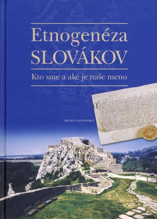 Etnogenéza Slovákov - Kto sme a aké je naše meno - 2. vydanie