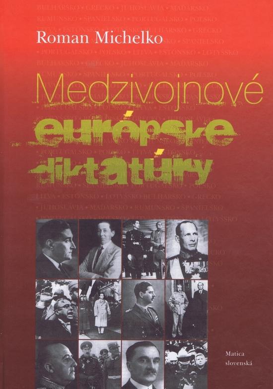 Kniha: Medzivojnové európske diktatúry - Michelko Roman