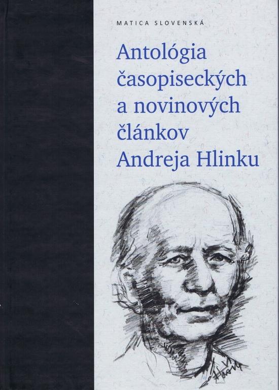 Antológia časopiseckých a novinových článkov Andreja Hlinku