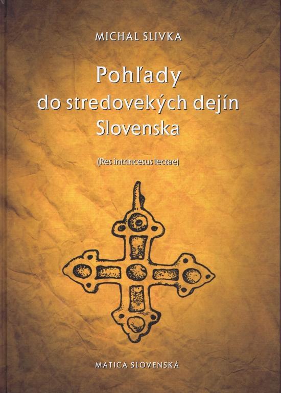Pohľady do stredovekých dejín Slovenska