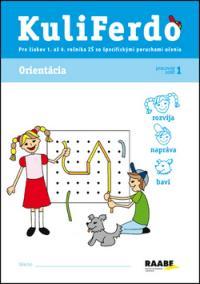 Kuliferdo 1 - Orientácia -Pre žiakov špecifické poruchy učenia 1. až 4. ročníka ZŠ so špecifickými poruchami učenia