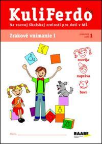 Kuliferdo - Zrakové vnímanie 1-Pracovný zošit na rozvoj školskej zrelosti pre deti v MŠ