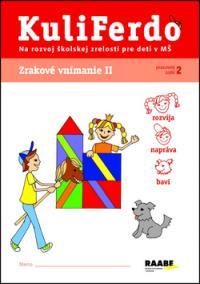 Kuliferdo - Zrakové vnímanie 2-Pracovný zošit na rozvoj školskej zrelosti pre deti v MŠ