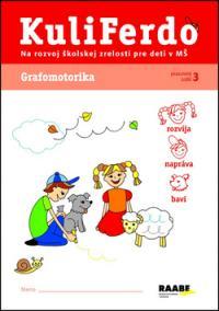 Kuliferdo - Grafomotorika-Pracovný zošit na rozvoj školskej zrelosti pre deti v MŠ