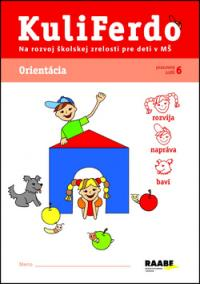 Kuliferdo - Orientácia-Pracovný zošit na rozvoj školskej zrelosti pre deti v MŠ