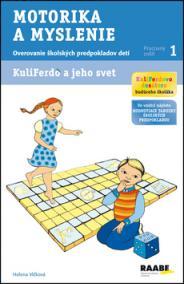 Kuliferdo a jeho svet - Motorika a myslenie-Overovanie školských predpokladov detí (pracovný zošit 1)