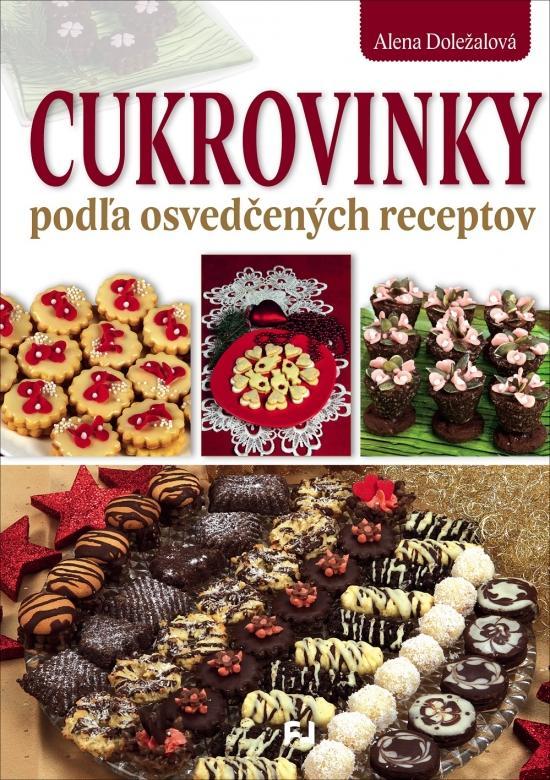 Kniha: Cukrovinky podľa osvedčených receptov - Doležalová Alena