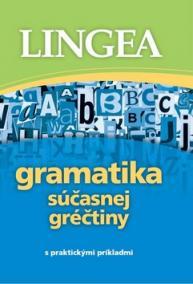 Gramatika súčasnej gréčtiny - s praktickými príkladmi
