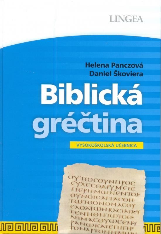 Kniha: LINGEA-Biblická gréčtina - Vysokoškolská učebnica - Panczová, Daniel Škoviera Helena