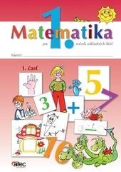 Kniha: Matematika pre 1. ročník ZŠ – 1. časť pracovná učebnica - Pavol Černek