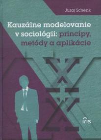 Kauzálne modelovanie v sociológii: princípy, metódy a aplikácie