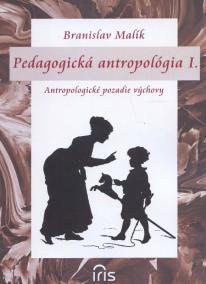 Pedagogická antropológia I.