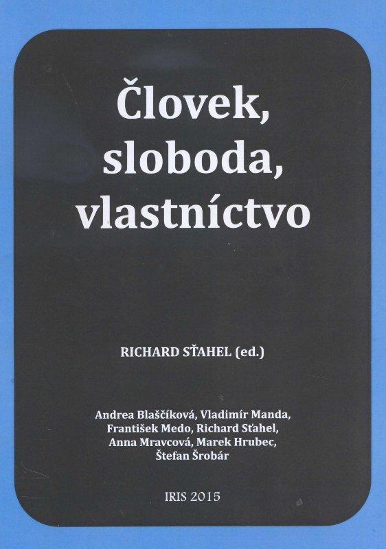 Kniha: Človek, sloboda, vlastníctvo - Richard Sťahel