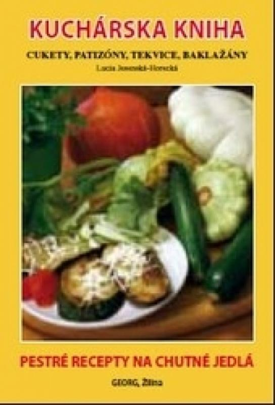Kuchárska kniha, cukety, patizóny, tekvice, baklažány