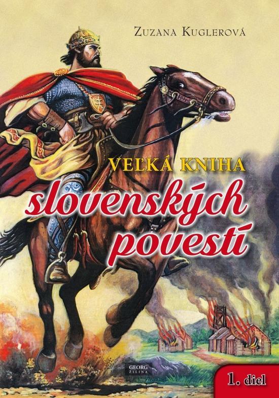 Kniha: Veľká kniha slovenských povestí - Kuglerová Zuzana