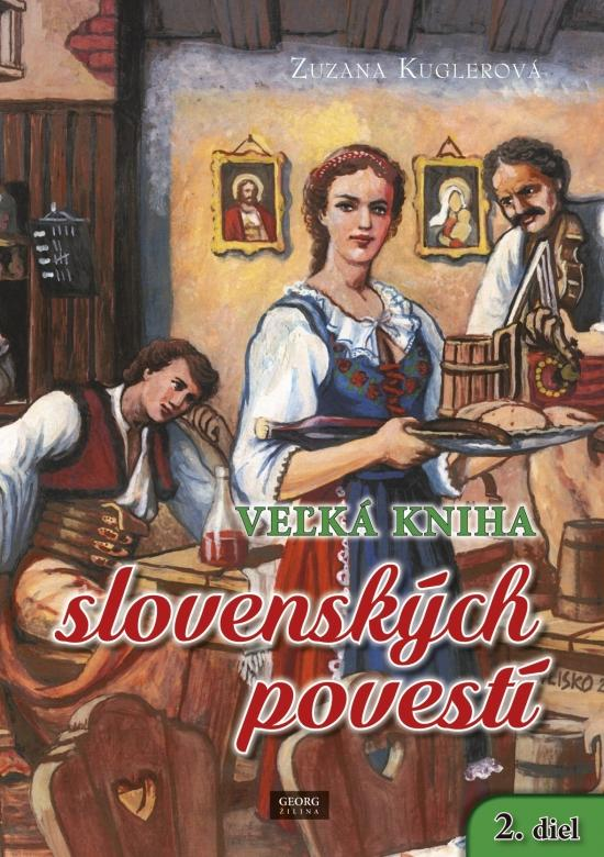 Kniha: Veľká kniha slovenských povestí 2. diel - Kuglerová Zuzana